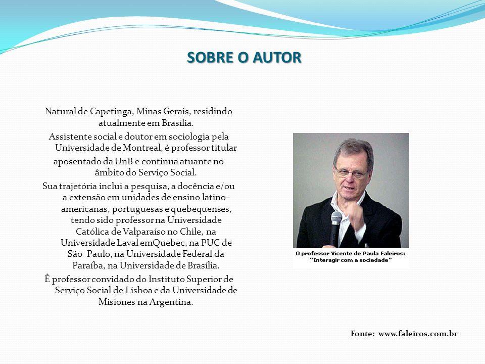 SOBRE O AUTOR SOBRE O AUTOR Natural de Capetinga, Minas Gerais, residindo atualmente em Brasília. Assistente social e doutor em sociologia pela Univer