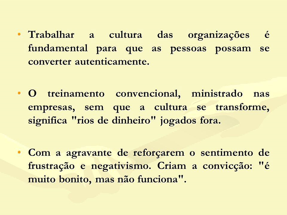 Trabalhar a cultura das organizações é fundamental para que as pessoas possam se converter autenticamente.Trabalhar a cultura das organizações é funda