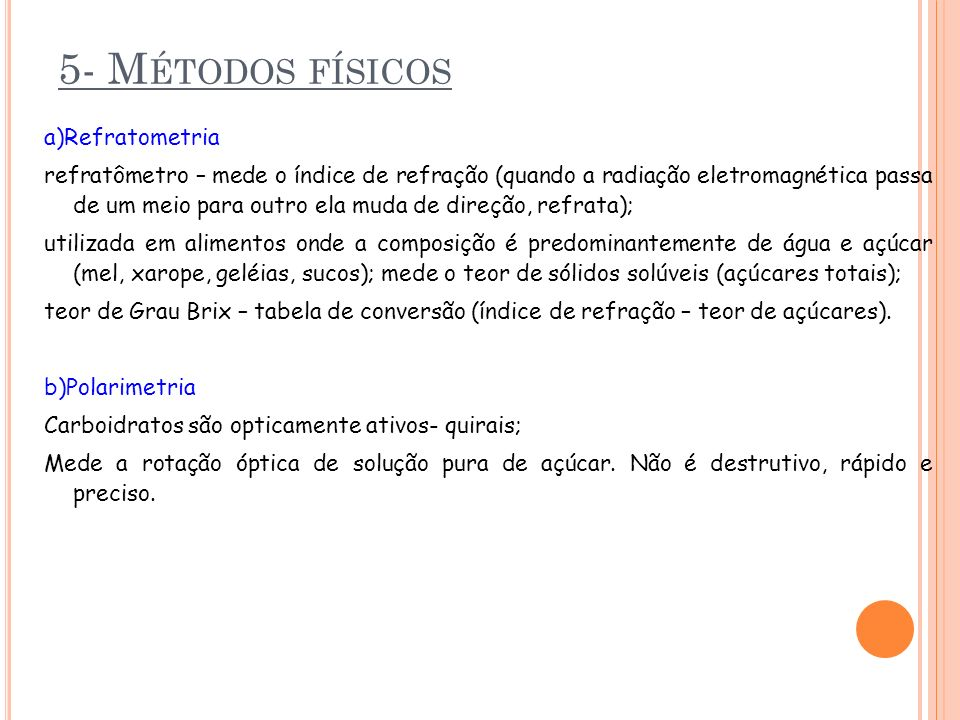 5- M ÉTODOS FÍSICOS a)Refratometria refratômetro – mede o índice de refração (quando a radiação eletromagnética passa de um meio para outro ela muda d