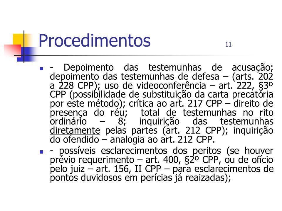 Procedimentos 11 - Depoimento das testemunhas de acusação; depoimento das testemunhas de defesa – (arts. 202 a 228 CPP); uso de videoconferência – art