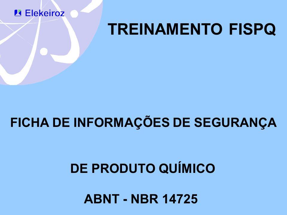 TREINAMENTO FISPQ FICHA DE INFORMAÇÕES DE SEGURANÇA DE PRODUTO QUÍMICO ABNT - NBR 14725