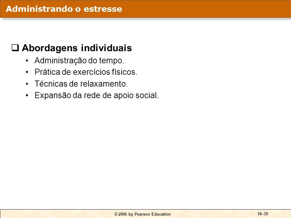 © 2006 by Pearson Education 18–38 QUADRO 18-10 Modelo do U invertido na relação entre estresse e desempenho no trabalho