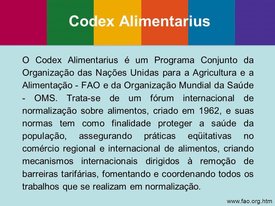 O Codex Alimentarius é um Programa Conjunto da Organização das Nações Unidas para a Agricultura e a Alimentação - FAO e da Organização Mundial da Saúd