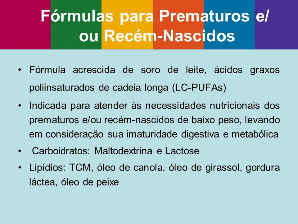 Fórmula acrescida de soro de leite, ácidos graxos poliinsaturados de cadeia longa (LC-PUFAs) Indicada para atender às necessidades nutricionais dos pr