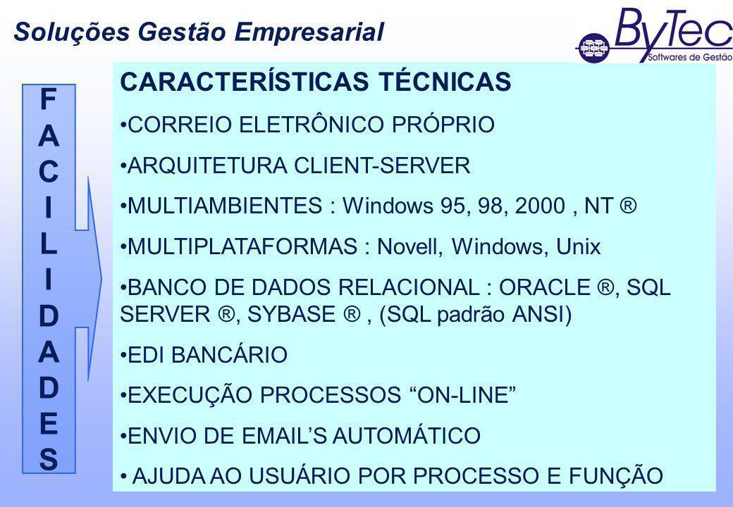 CARACTERÍSTICAS TÉCNICAS CORREIO ELETRÔNICO PRÓPRIO ARQUITETURA CLIENT-SERVER MULTIAMBIENTES : Windows 95, 98, 2000, NT ® MULTIPLATAFORMAS : Novell, W