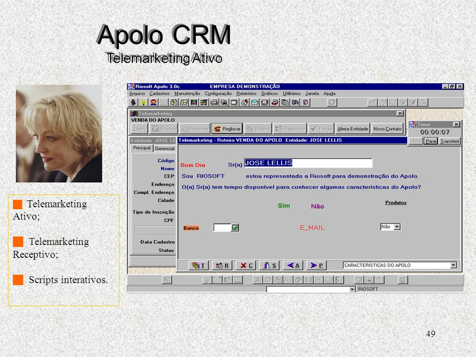49 Apolo CRM Telemarketing Ativo Telemarketing Ativo; Telemarketing Receptivo; Scripts interativos.
