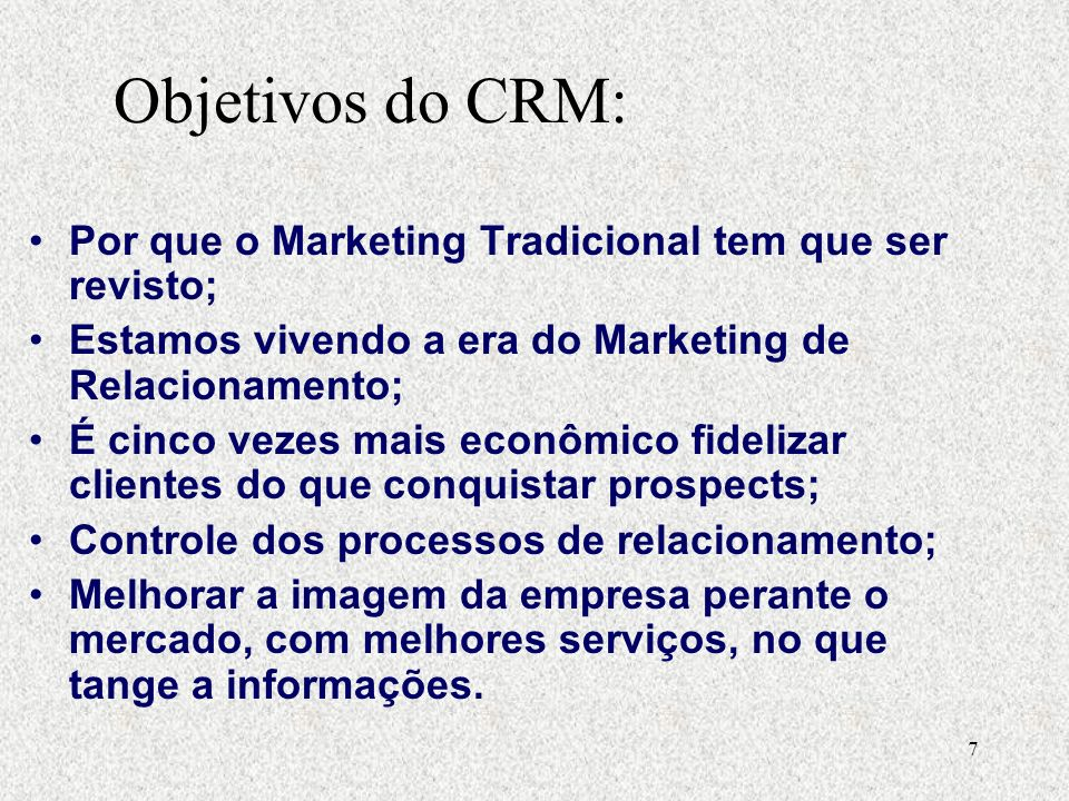 7 Por que o Marketing Tradicional tem que ser revisto; Estamos vivendo a era do Marketing de Relacionamento; É cinco vezes mais econômico fidelizar cl