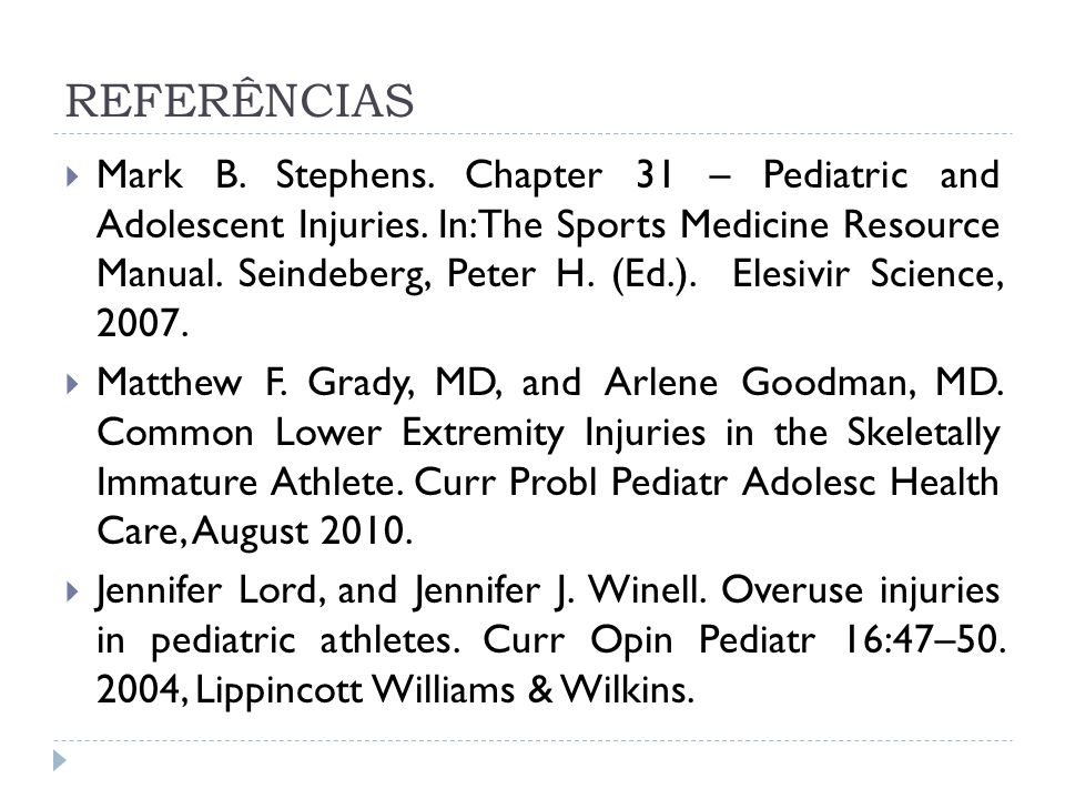 REFERÊNCIAS Mark B. Stephens. Chapter 31 – Pediatric and Adolescent Injuries. In:The Sports Medicine Resource Manual. Seindeberg, Peter H. (Ed.). Eles