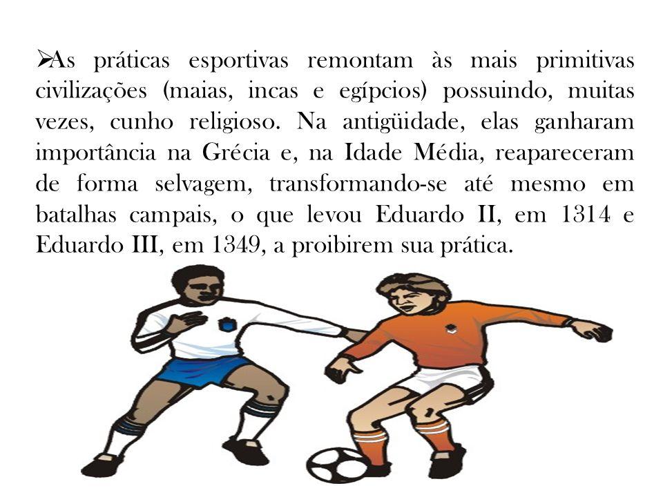 As práticas esportivas remontam às mais primitivas civilizações (maias, incas e egípcios) possuindo, muitas vezes, cunho religioso. Na antigüidade, el
