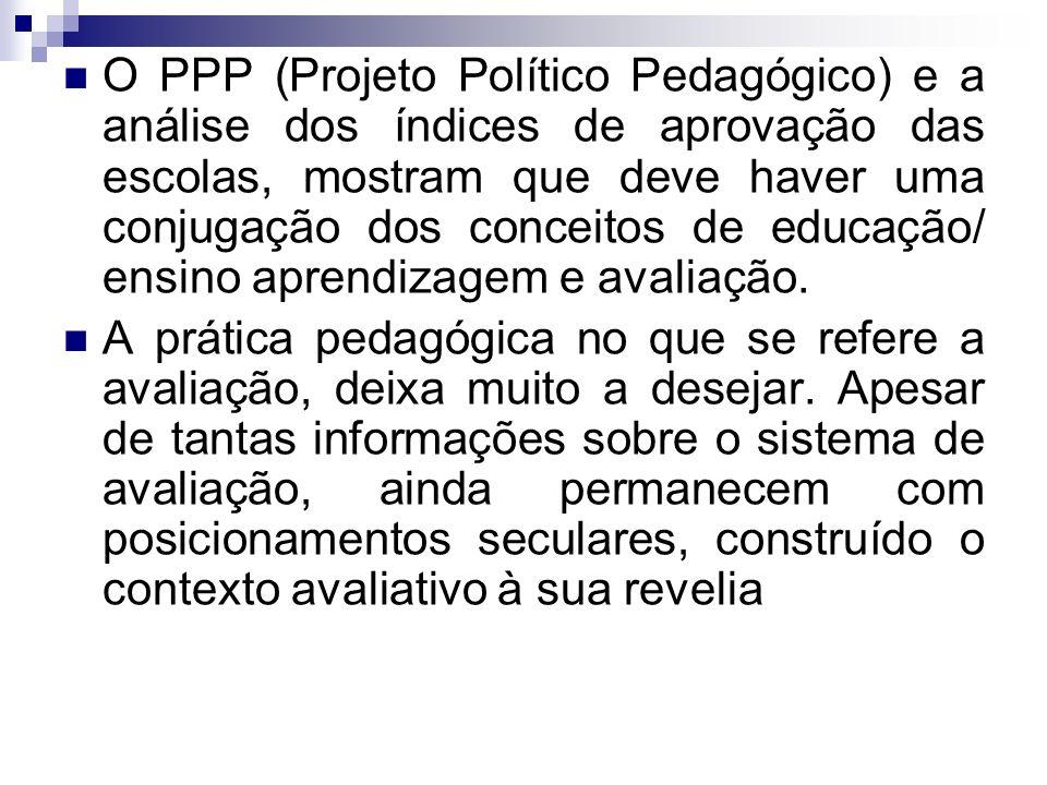 O PPP (Projeto Político Pedagógico) e a análise dos índices de aprovação das escolas, mostram que deve haver uma conjugação dos conceitos de educação/