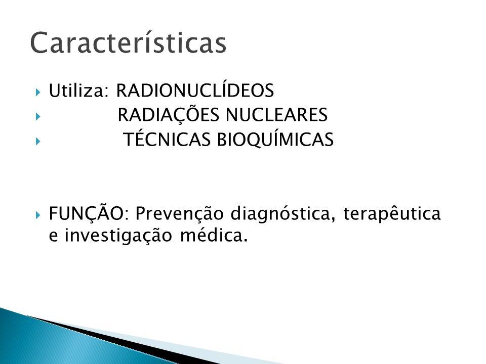 Achados anatomicos, fisiológicos e metabólicos através: 1- Radiotraçadores 2- Radiofármacos