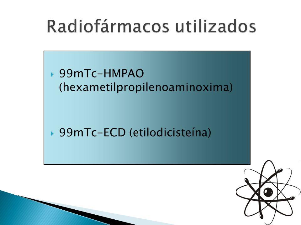 99mTc-HMPAO (hexametilpropilenoaminoxima) 99mTc-ECD (etilodicisteína)
