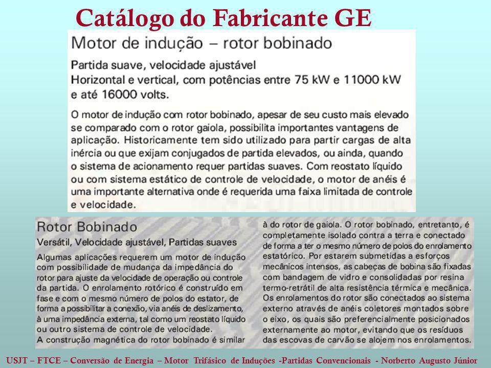 USJT – FTCE – Conversão de Energia – Motor Trifásico de Induções -Partidas Convencionais - Norberto Augusto Júnior Catálogo do Fabricante GE
