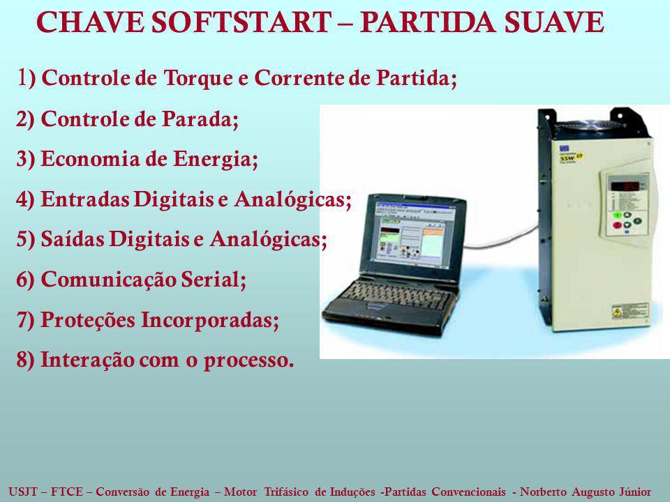 USJT – FTCE – Conversão de Energia – Motor Trifásico de Induções -Partidas Convencionais - Norberto Augusto Júnior CHAVE SOFTSTART – PARTIDA SUAVE 1 )