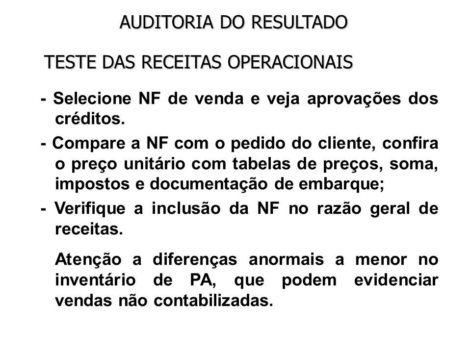 AUDITORIA DO RESULTADO TESTE DAS RECEITAS FINANCEIRAS As receitas financeiras são testadas basicamente em conjunto com a auditoria do grupo de aplicações financeiras.