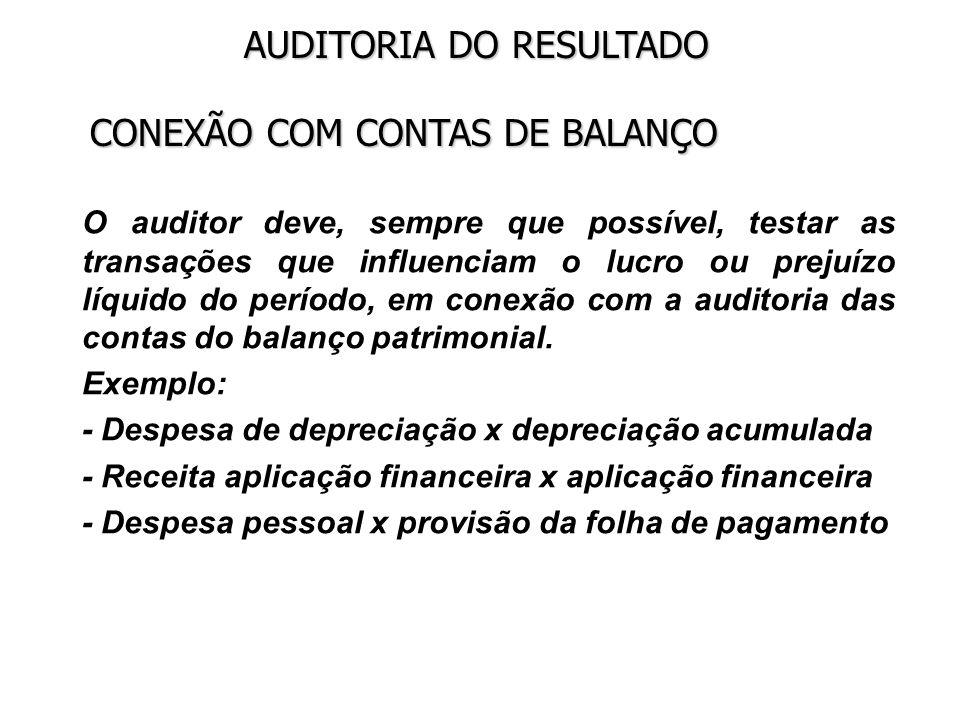 AUDITORIA DO RESULTADO TESTE DO CUSTO DAS VENDAS A movimentação dos estoques é testada por ocasião da auditoria das contas do balanço patrimonial.