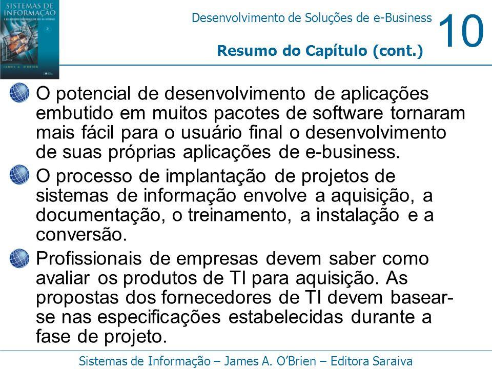 10 Desenvolvimento de Soluções de e-Business Sistemas de Informação – James A. OBrien – Editora Saraiva O potencial de desenvolvimento de aplicações e