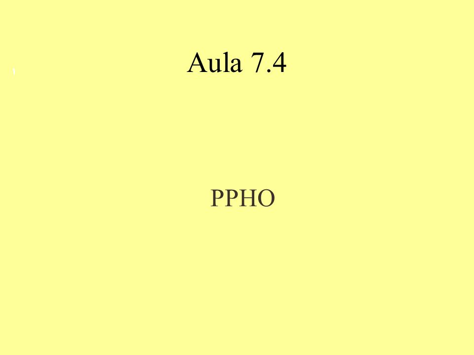 PPHO Aula 7.4 1