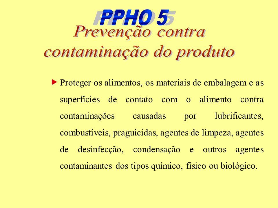 Proteger os alimentos, os materiais de embalagem e as superfícies de contato com o alimento contra contaminações causadas por lubrificantes, combustív