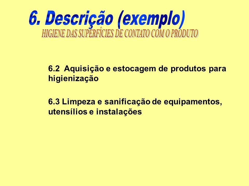6.2 Aquisição e estocagem de produtos para higienização 6.3 Limpeza e sanificação de equipamentos, utensílios e instalações