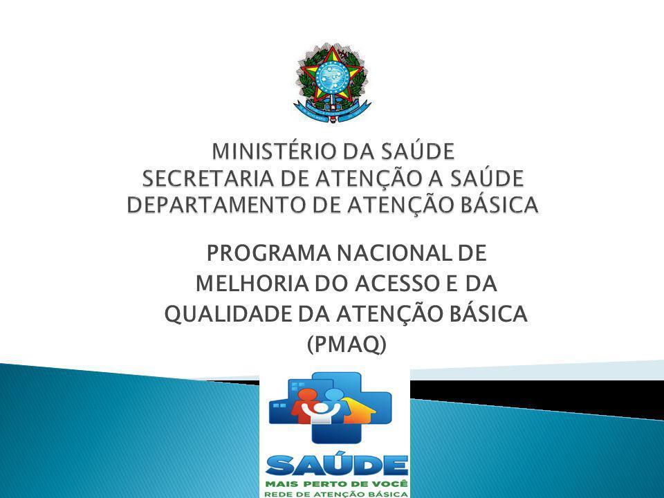 PROGRAMA NACIONAL DE MELHORIA DO ACESSO E DA QUALIDADE DA ATENÇÃO BÁSICA (PMAQ)
