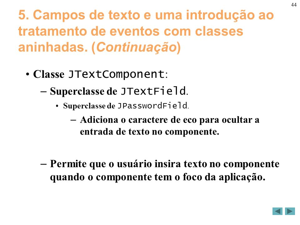 44 5. Campos de texto e uma introdução ao tratamento de eventos com classes aninhadas.
