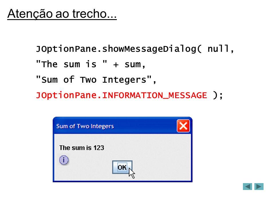 Mais um exemplo buttonPanel.setLayout( new GridLayout( 1, buttons.length ) ); for ( int i = 0; i < buttons.length; i++ ) { buttons[ i ] = new JButton( Botão + (i + 1) ); buttonPanel.add( buttons[ i ] ); } c.add( buttonPanel, BorderLayout.SOUTH ); setSize( 425, 150 ); show( ); } public static void main( String args[] ) { PanelDemo app = new PanelDemo( ); app.addWindowListener( new WindowAdapter() { public void windowClosing( WindowEvent e ) { System.exit( 0 ); } } ); }