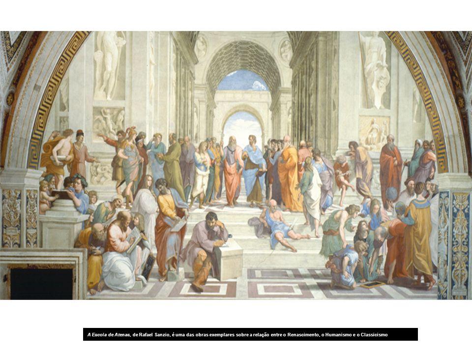 A Escola de Atenas, de Rafael Sanzio, é uma das obras exemplares sobre a relação entre o Renascimento, o Humanismo e o Classicismo