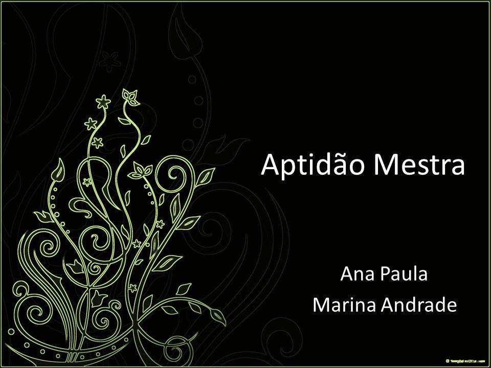 Aptidão Mestra Ana Paula Marina Andrade