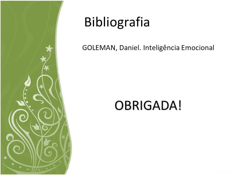 GOLEMAN, Daniel. Inteligência EmocionalOBRIGADA! Bibliografia