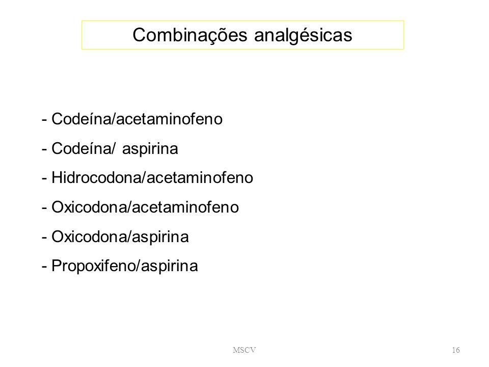 MSCV16 Combinações analgésicas - Codeína/acetaminofeno - Codeína/ aspirina - Hidrocodona/acetaminofeno - Oxicodona/acetaminofeno - Oxicodona/aspirina