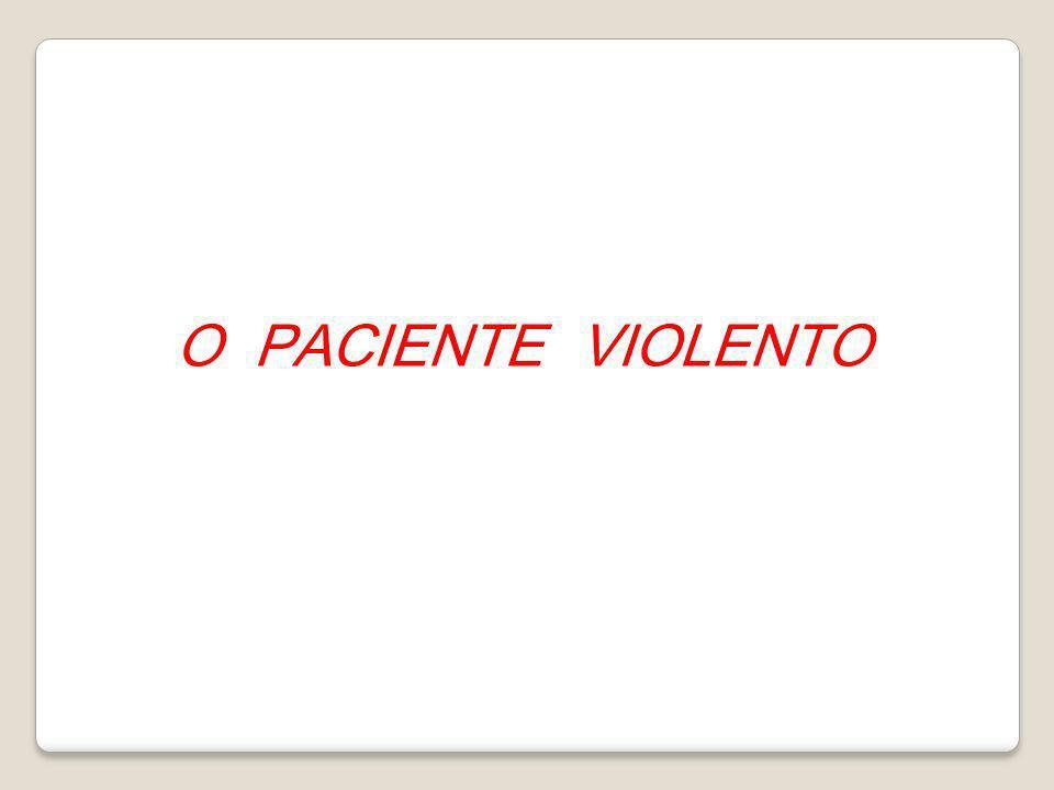 O PACIENTE VIOLENTO