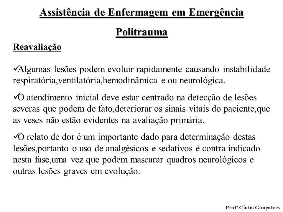 Assistência de Enfermagem em Emergência Politrauma Profª Cíntia Gonçalves Algumas lesões podem evoluir rapidamente causando instabilidade respiratória