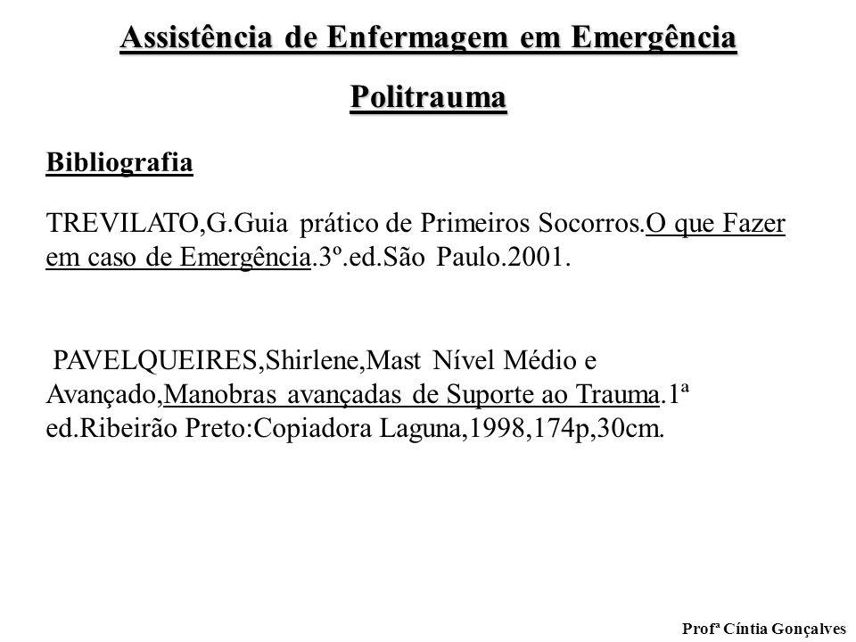 Assistência de Enfermagem em Emergência Politrauma Profª Cíntia Gonçalves TREVILATO,G.Guia prático de Primeiros Socorros.O que Fazer em caso de Emergê