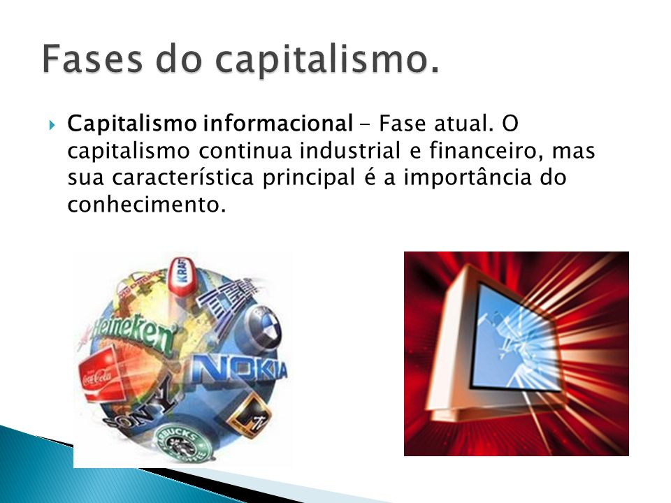 Capitalismo informacional - Fase atual.