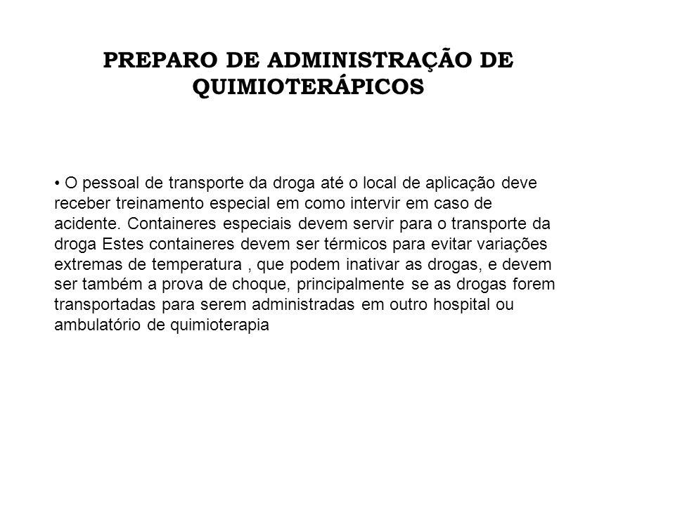 O pessoal de transporte da droga até o local de aplicação deve receber treinamento especial em como intervir em caso de acidente. Containeres especiai
