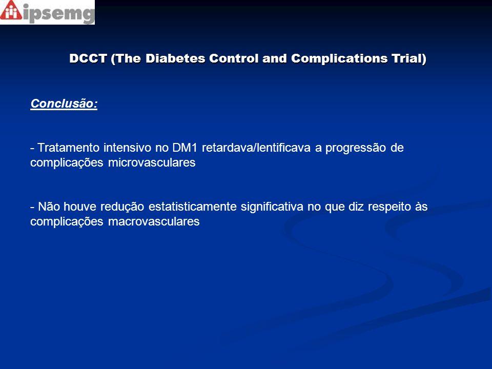 VADT (The Veterans Affairs Diabetes Trial) - Seguimento de 1791 soldados americanos veteranos com DM2 mal controlado: - 60 anos; 11,5 anos de doença; HbA1c=9,5% - Objetivo: avaliar o efeito do tratamento intensivo (HbA1c<7%) nos DM2 com alto risco cardiovascular, inadequadamente controlados - Controle lipídico e pressórico otimizados - HbA1c: 6.9% x 8.4% Desfecho cardiovascular foi menor no grupo tratamento intensivo, mas essa diferença entre os grupos não foi significativa estatisticamente