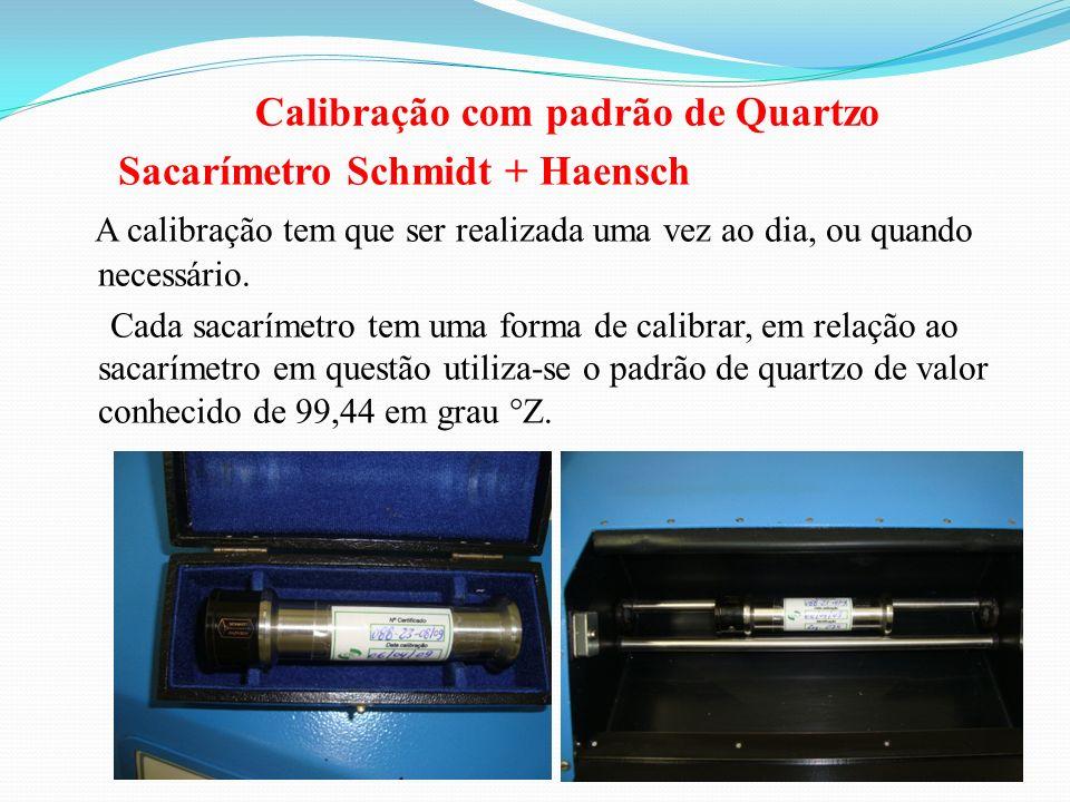 Calibração com padrão de Quartzo Sacarímetro Schmidt + Haensch A calibração tem que ser realizada uma vez ao dia, ou quando necessário. Cada sacarímet