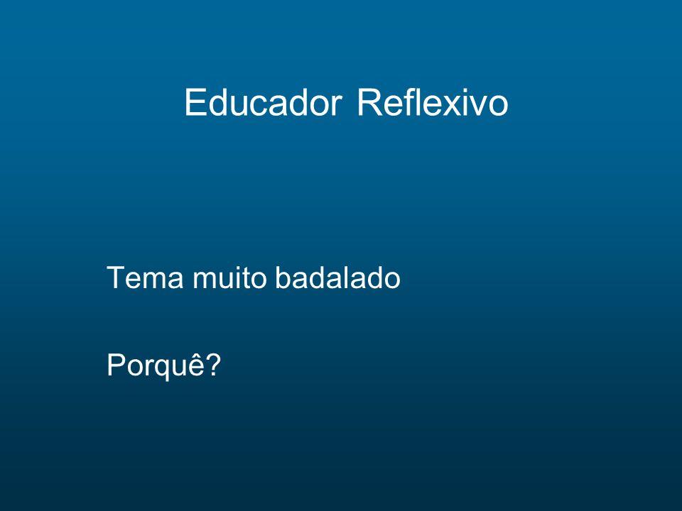Portfólios reflexivos com enfoques Formativos Continuados Reflexivos Compreensivos ( Sá – Chaves,2000)