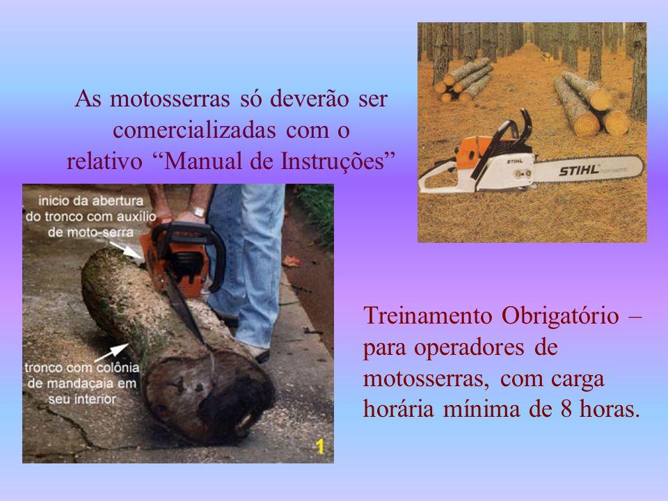 Riscos com motosserras É uma das maquinas utilizadas mais perigosas, os riscos estão associados: Ferimentos e mutilações com a lâmina; Ruídos e vibraç
