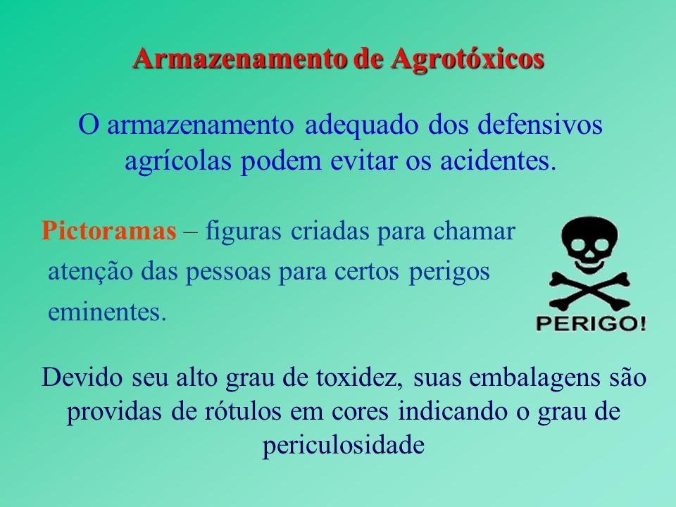 Armazenamento de Agrotóxicos O armazenamento adequado dos defensivos agrícolas podem evitar os acidentes.