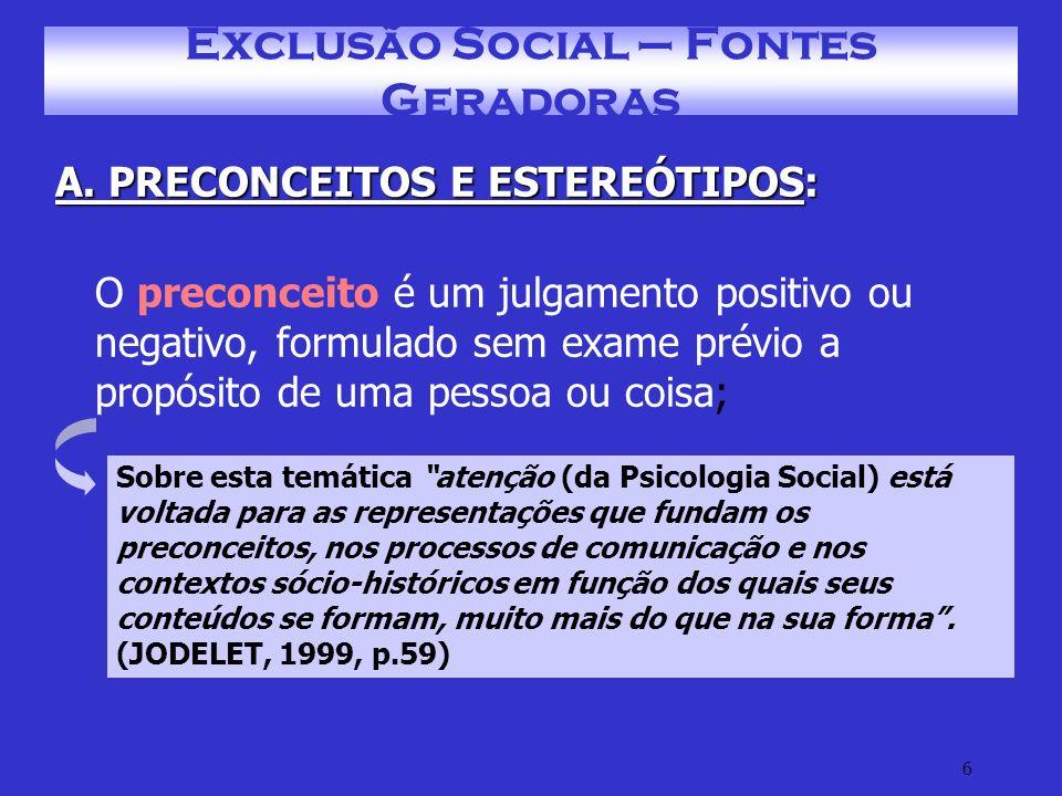 7 Exclusão Social – Fontes Geradoras B.