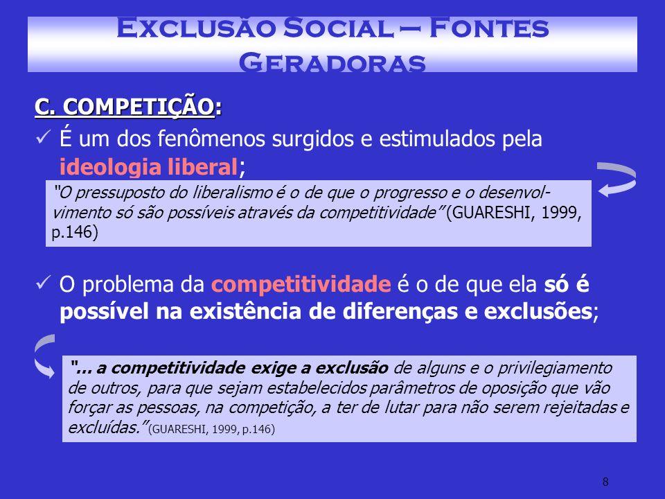 9 Exclusão Social – Fontes Geradoras C.