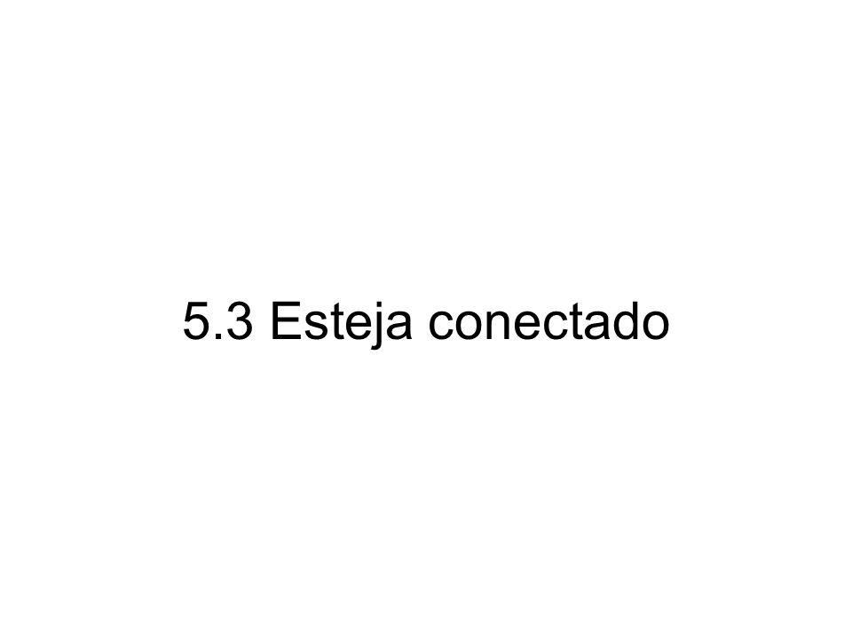 5.3 Esteja conectado