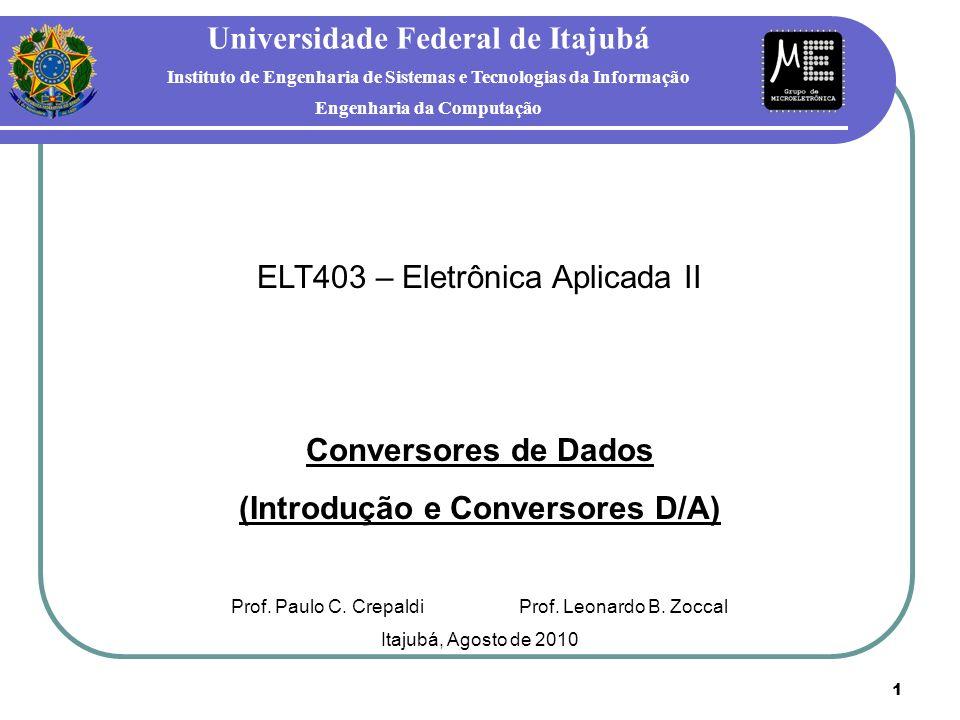 1 Universidade Federal de Itajubá Instituto de Engenharia de Sistemas e Tecnologias da Informação Engenharia da Computação ELT403 – Eletrônica Aplicad