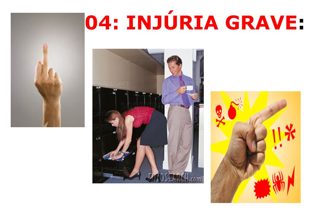 04: INJÚRIA GRAVE: