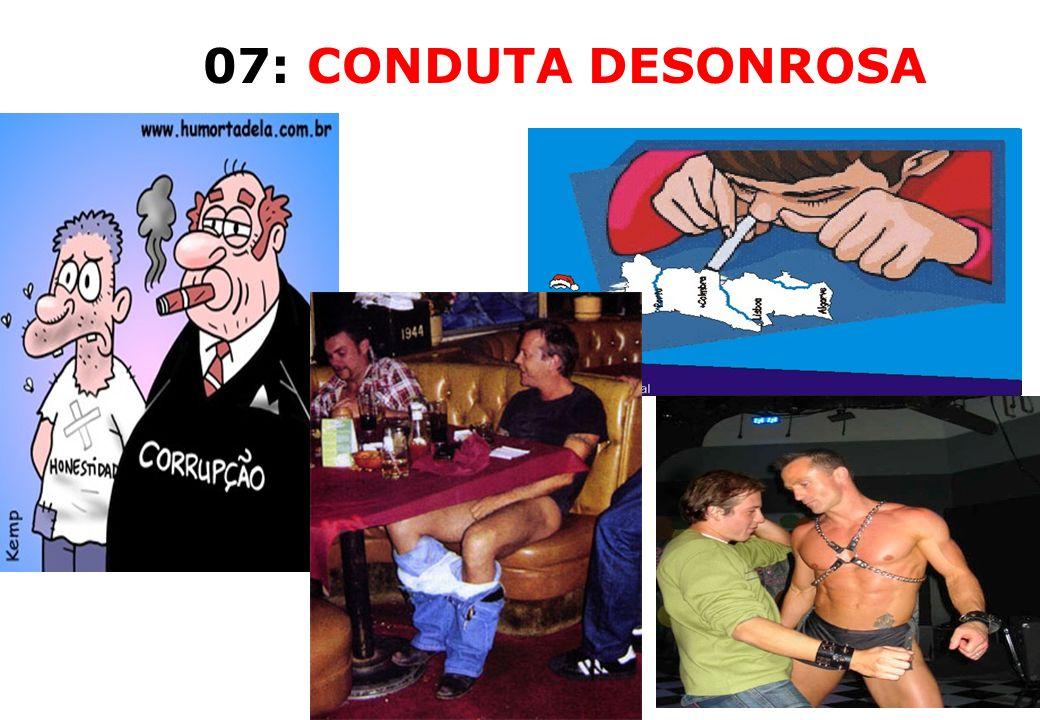 07: CONDUTA DESONROSA