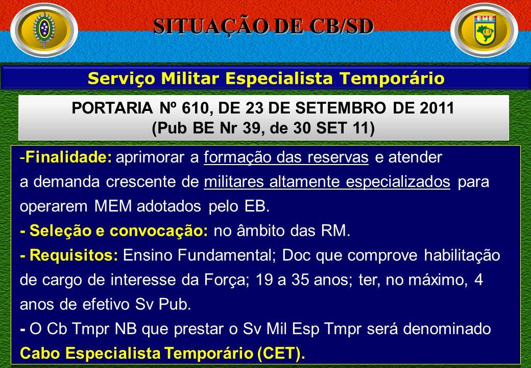 27 /73 -Finalidade: aprimorar a formação das reservas e atender a demanda crescente de militares altamente especializados para operarem MEM adotados p