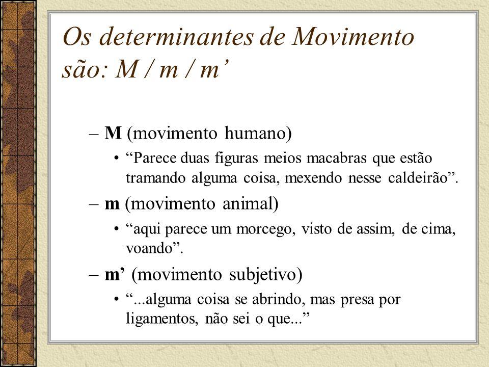 Os determinantes de Movimento são: M / m / m –M (movimento humano) Parece duas figuras meios macabras que estão tramando alguma coisa, mexendo nesse caldeirão.