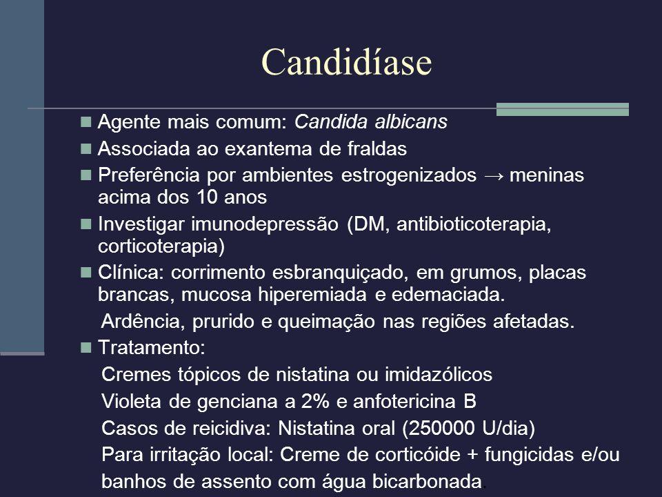 Candidíase Agente mais comum: Candida albicans Associada ao exantema de fraldas Preferência por ambientes estrogenizados meninas acima dos 10 anos Inv